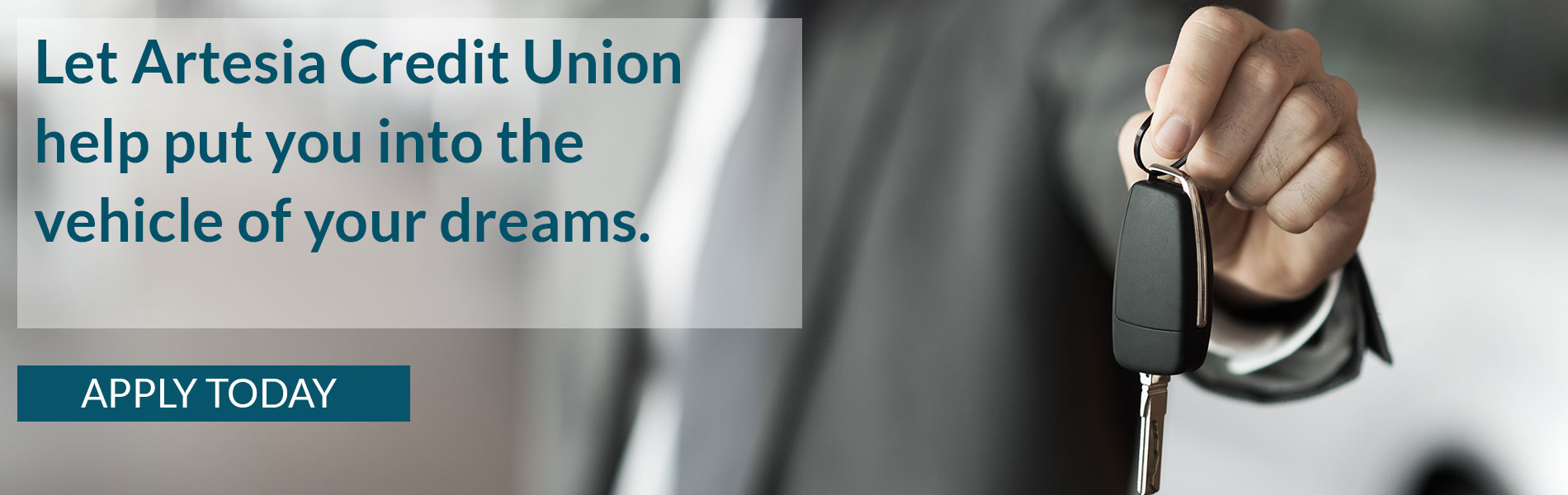 Let Artesia Credit Union help put you into the vehicle of your dreams. Apply today.